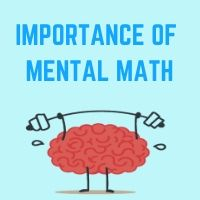 What is the Importance of Mental Math?