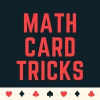 Try these Math Card Tricks to impress your friends and your Math teacher also